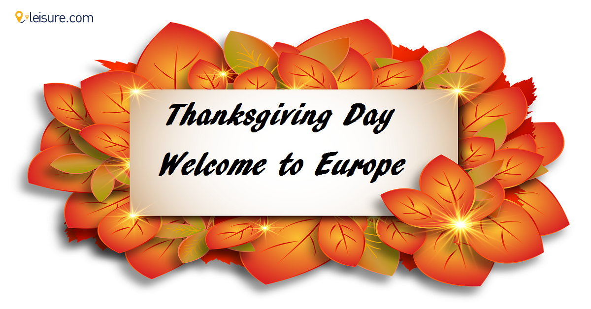Best Places To Visit In Europe on Thanksgiving Day